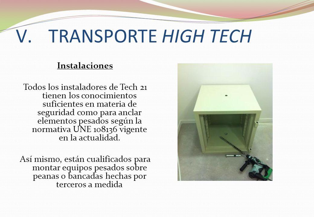 Instalaciones Todos los instaladores de Tech 21 tienen los conocimientos suficientes en materia de seguridad como para anclar elementos pesados según