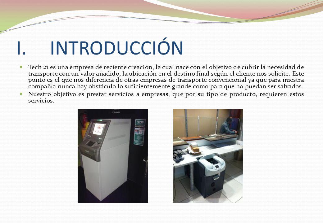 I.INTRODUCCIÓN Tech 21 es una empresa de reciente creación, la cual nace con el objetivo de cubrir la necesidad de transporte con un valor añadido, la