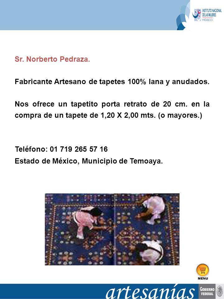 Sr. Norberto Pedraza. Fabricante Artesano de tapetes 100% lana y anudados. Nos ofrece un tapetito porta retrato de 20 cm. en la compra de un tapete de