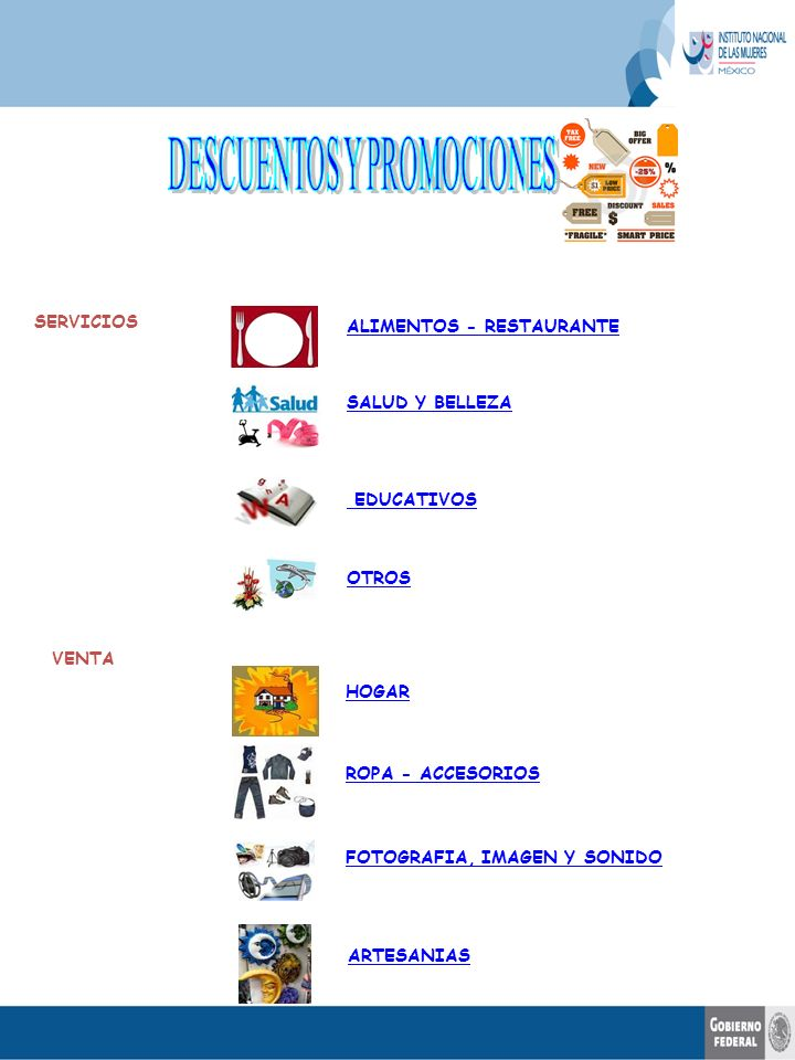 ALIMENTOS - RESTAURANTE SALUD Y BELLEZA EDUCATIVOS SERVICIOS OTROS VENTA HOGAR ROPA - ACCESORIOS FOTOGRAFIA, IMAGEN Y SONIDO ARTESANIAS