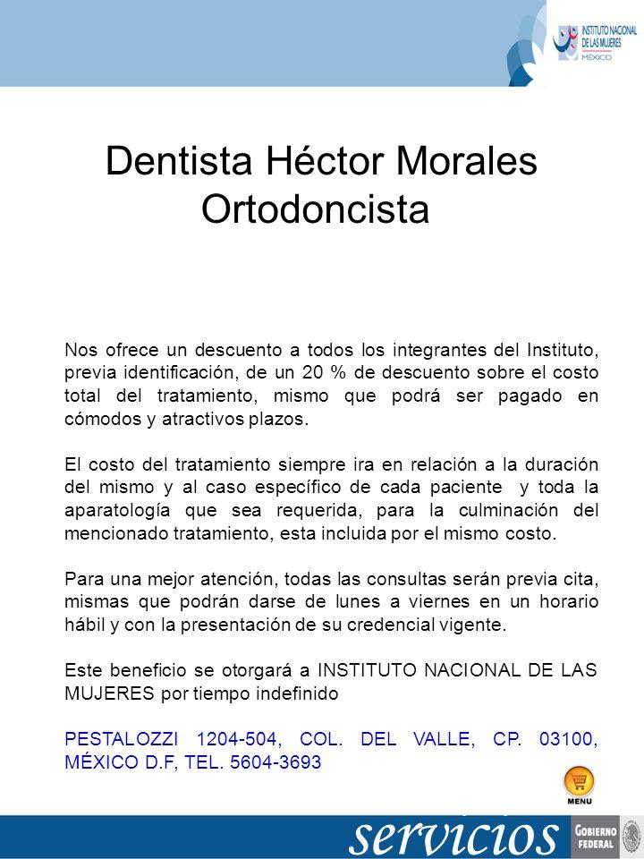 Dentista Héctor Morales Ortodoncista Nos ofrece un descuento a todos los integrantes del Instituto, previa identificación, de un 20 % de descuento sob