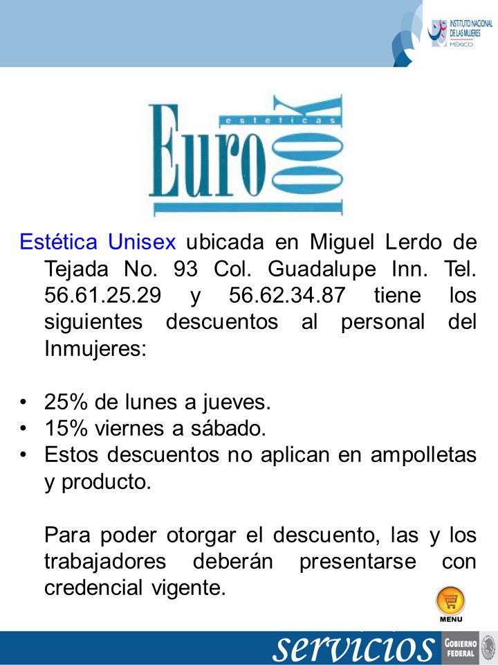 Estética Unisex ubicada en Miguel Lerdo de Tejada No. 93 Col. Guadalupe Inn. Tel. 56.61.25.29 y 56.62.34.87 tiene los siguientes descuentos al persona