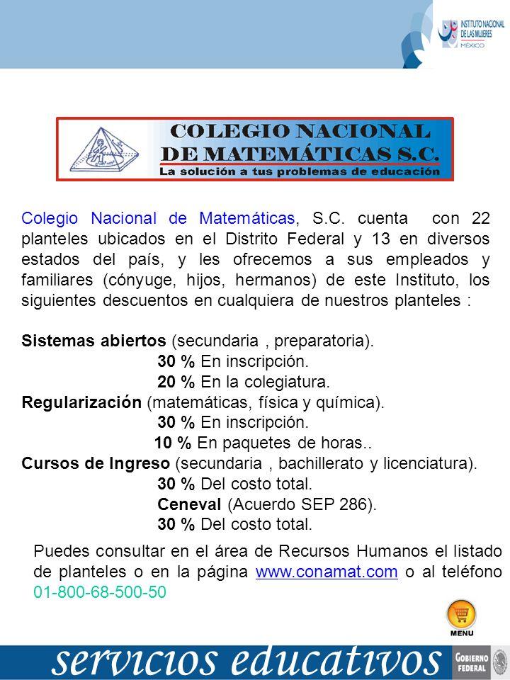 servicios educativos Colegio Nacional de Matemáticas, S.C. cuenta con 22 planteles ubicados en el Distrito Federal y 13 en diversos estados del país,