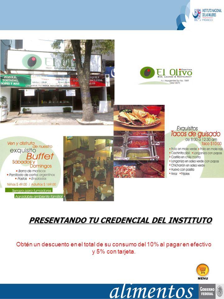 PRESENTANDO TU CREDENCIAL DEL INSTITUTO Obtén un descuento en el total de su consumo del 10% al pagar en efectivo y 5% con tarjeta. alimentos