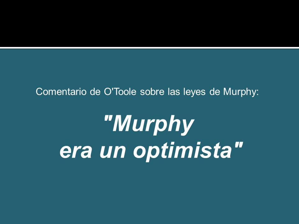 ¡¡¡¡¡SONRÍE!!!!!!... El mañana será peor. (La filosofía de Murphy)