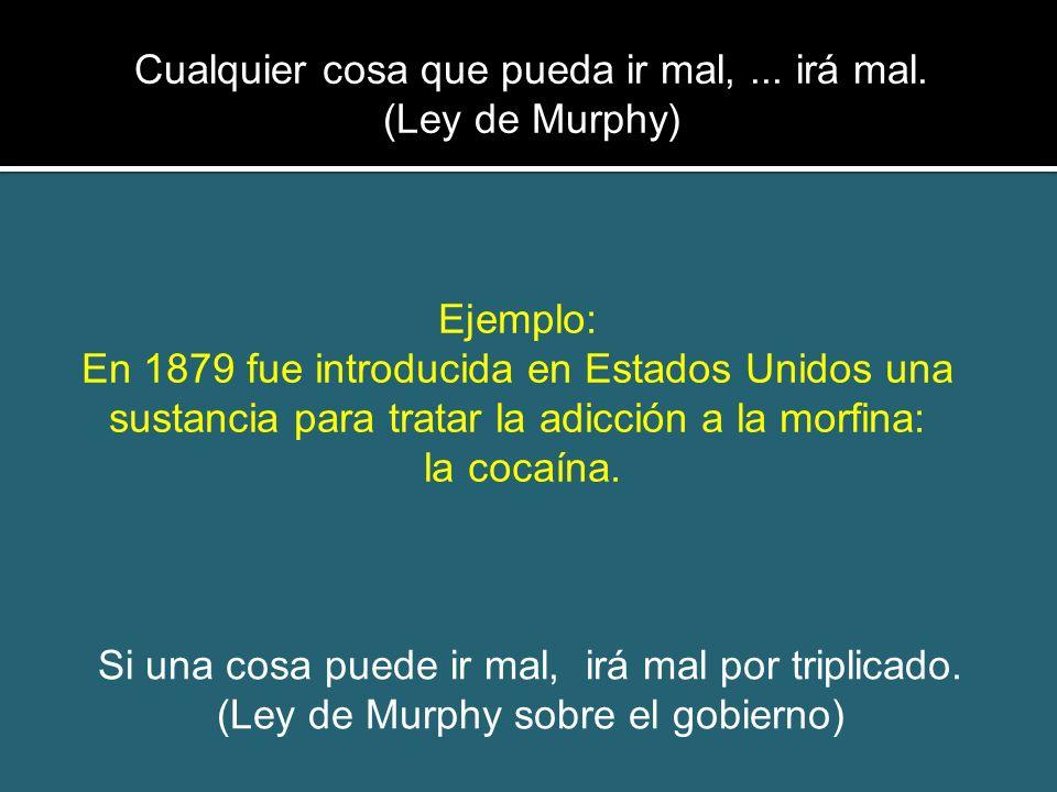Sólo algunas de las Leyes de Murphy Leyes de Edward A. Murphy Jr.