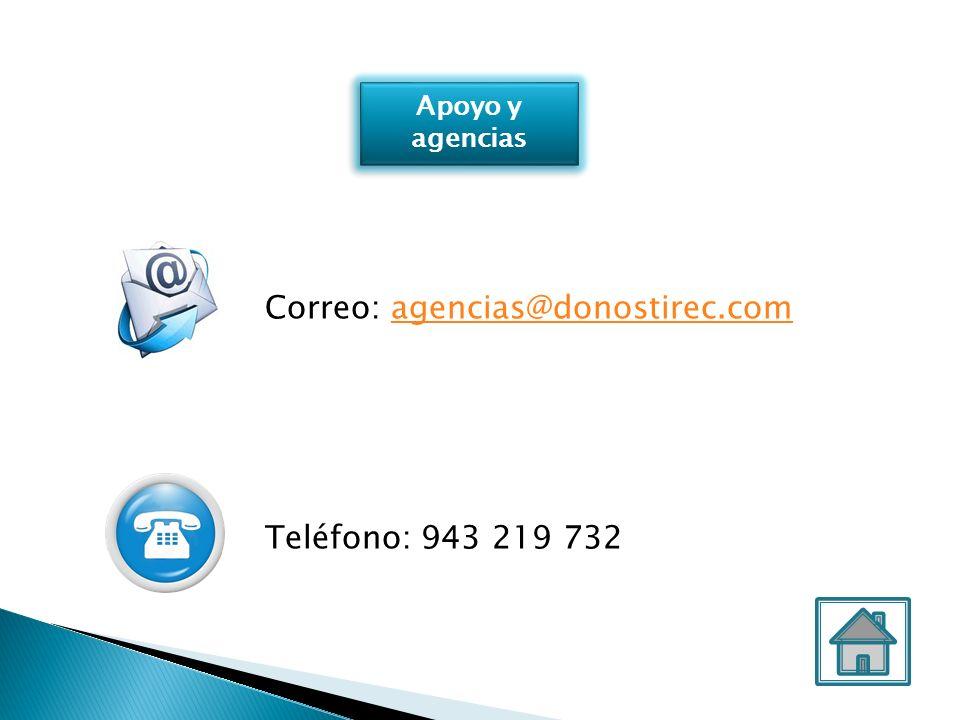 Apoyo y agencias Apoyo y agencias Correo: agencias@donostirec.comagencias@donostirec.com Teléfono: 943 219 732
