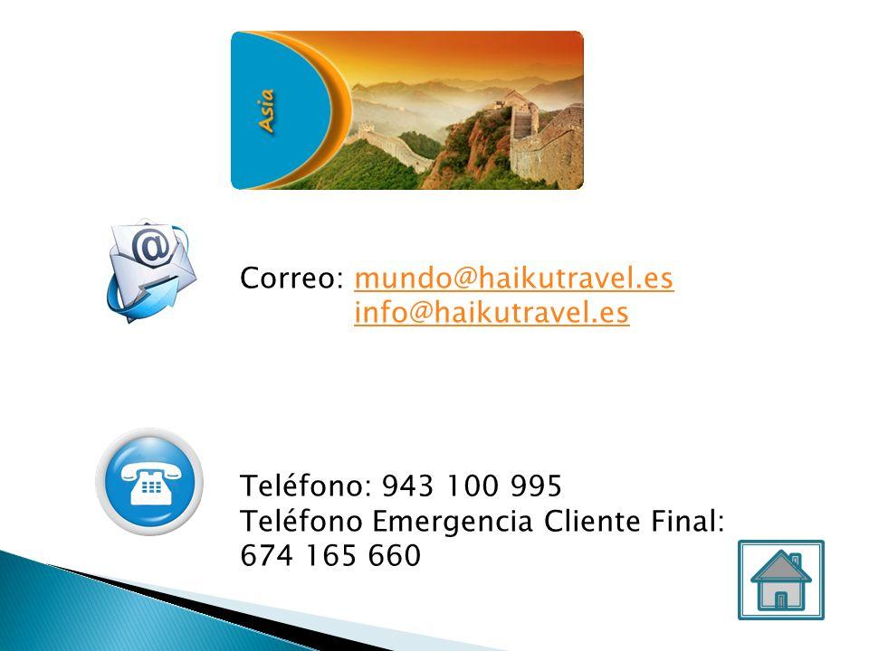 Correo: mundo@haikutravel.esmundo@haikutravel.es info@haikutravel.es Teléfono: 943 100 995 Teléfono Emergencia Cliente Final: 674 165 660