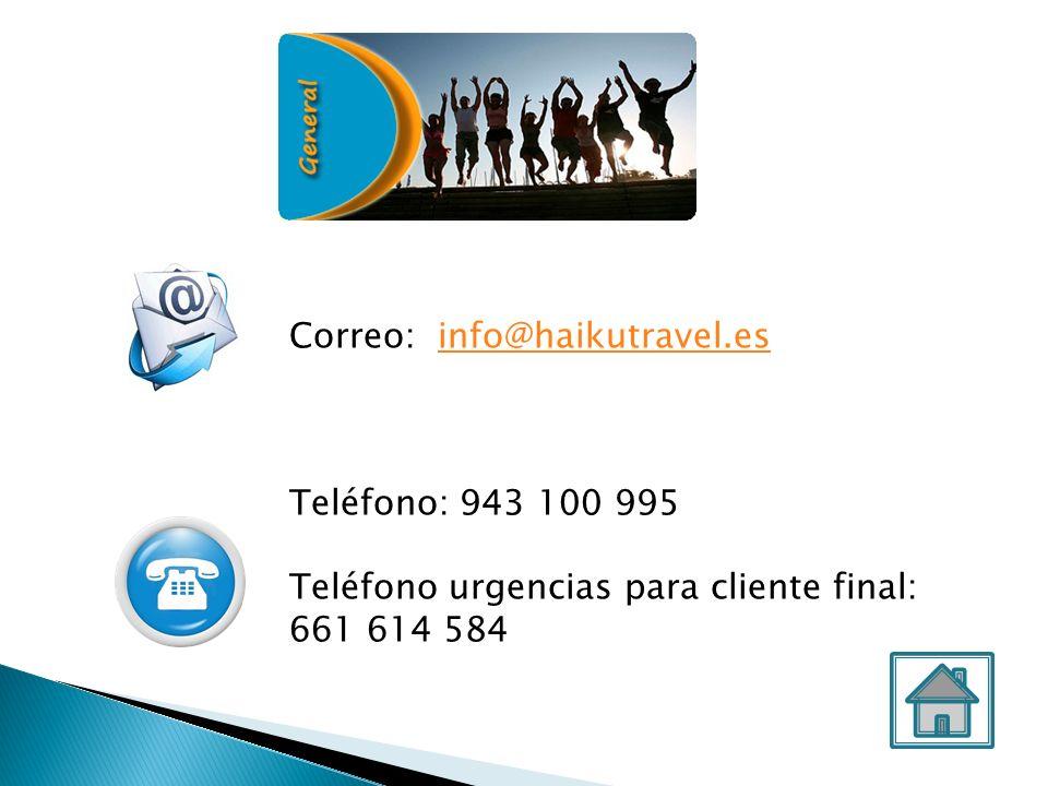 Correo: info@haikutravel.esinfo@haikutravel.es Teléfono: 943 100 995 Teléfono urgencias para cliente final: 661 614 584
