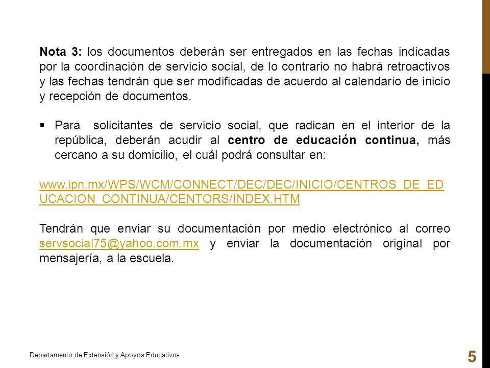 Nota 3: los documentos deberán ser entregados en las fechas indicadas por la coordinación de servicio social, de lo contrario no habrá retroactivos y