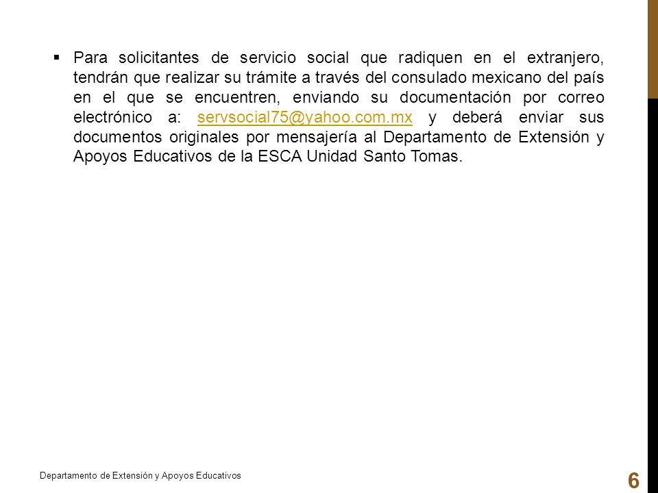 Para solicitantes de servicio social que radiquen en el extranjero, tendrán que realizar su trámite a través del consulado mexicano del país en el que