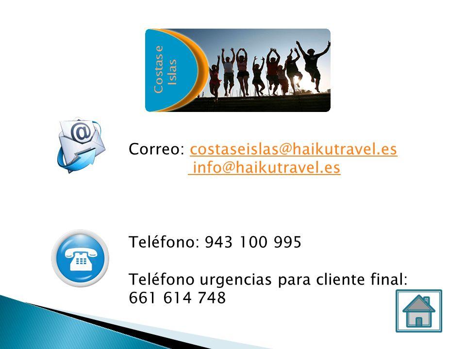 Correo: costaseislas@haikutravel.escostaseislas@haikutravel.es info@haikutravel.es Teléfono: 943 100 995 Teléfono urgencias para cliente final: 661 61