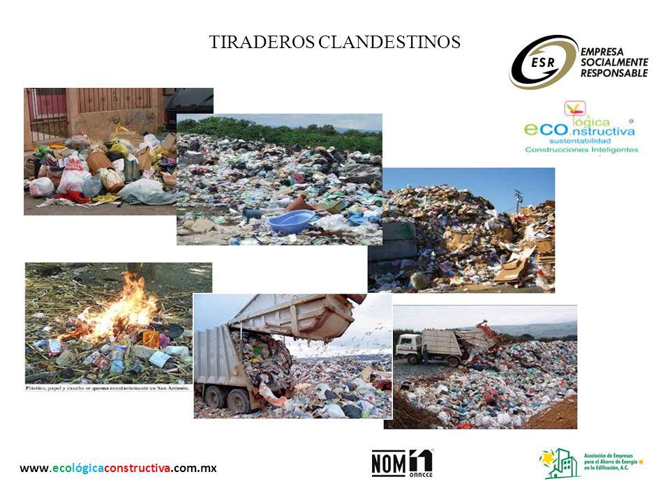 TIRADEROS CLANDESTINOS www.ecológicaconstructiva.com.mx