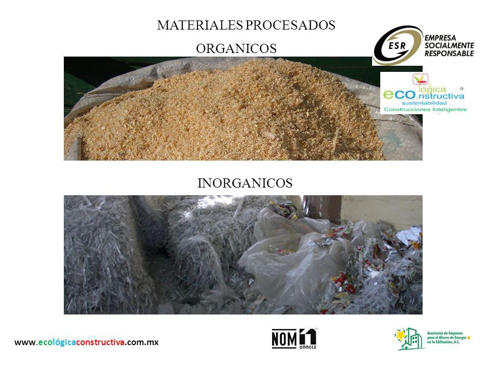 MATERIALES PROCESADOS ORGANICOS INORGANICOS www.ecológicaconstructiva.com.mx