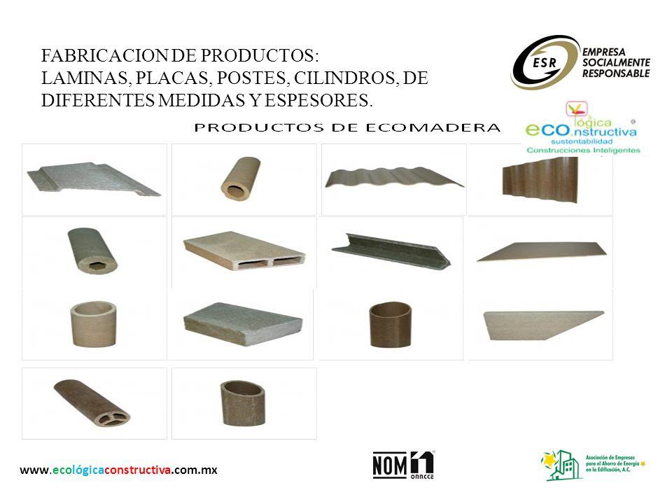 FABRICACION DE PRODUCTOS: LAMINAS, PLACAS, POSTES, CILINDROS, DE DIFERENTES MEDIDAS Y ESPESORES. www.ecológicaconstructiva.com.mx