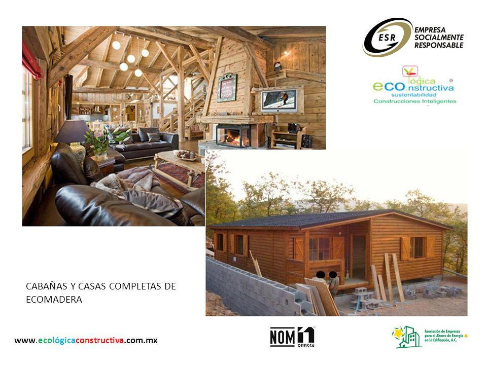 CABAÑAS Y CASAS COMPLETAS DE ECOMADERA www.ecológicaconstructiva.com.mx