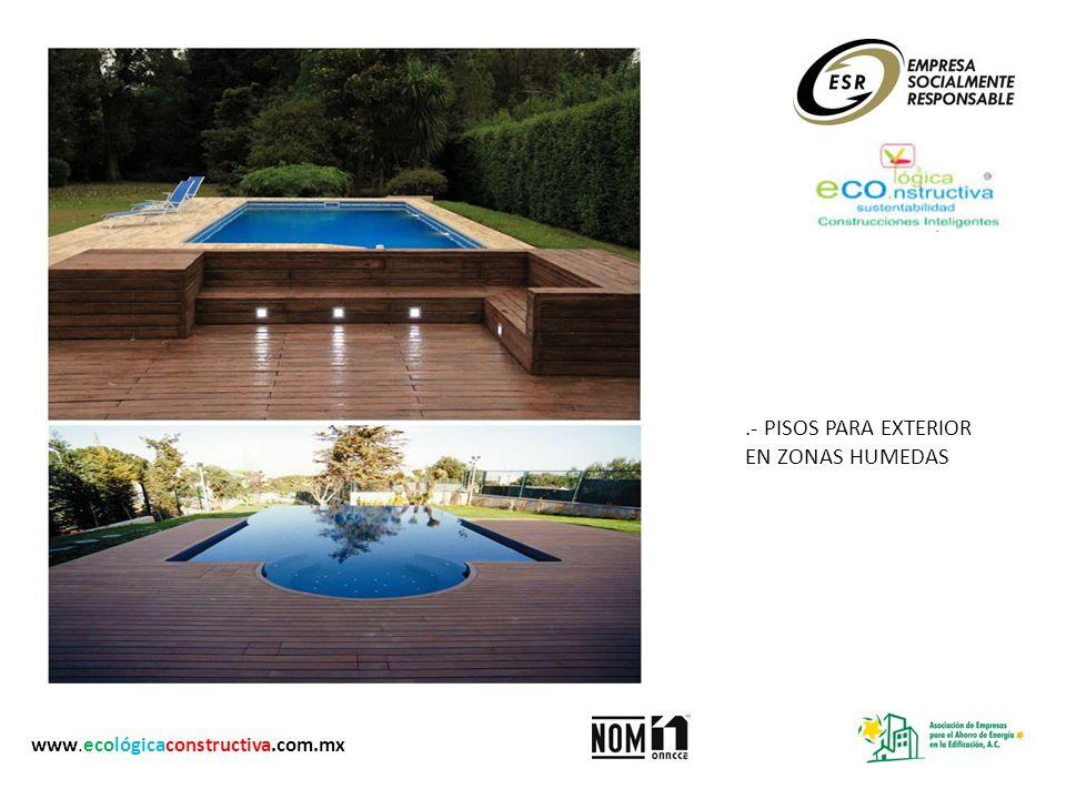 .- PISOS PARA EXTERIOR EN ZONAS HUMEDAS www.ecológicaconstructiva.com.mx