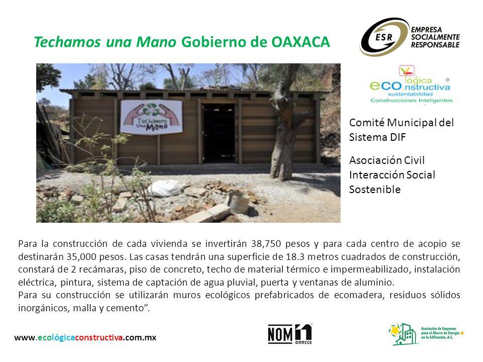 Techamos una Mano Gobierno de OAXACA Comité Municipal del Sistema DIF Asociación Civil Interacción Social Sostenible Para la construcción de cada vivi