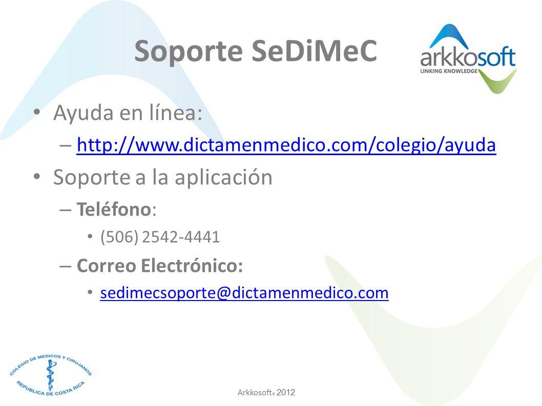Arkkosoft ® 2012 Soporte SeDiMeC Ayuda en línea: – http://www.dictamenmedico.com/colegio/ayuda http://www.dictamenmedico.com/colegio/ayuda Soporte a l