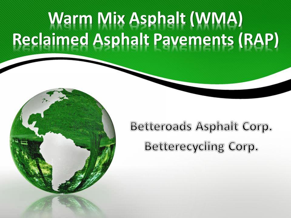 Perfil de las Compañías Warm Mix Asphalt Experiencia y Beneficios Reclaimed Asphalt Pavements Beneficios Ambientales Resultados de una Combinación Ganadora