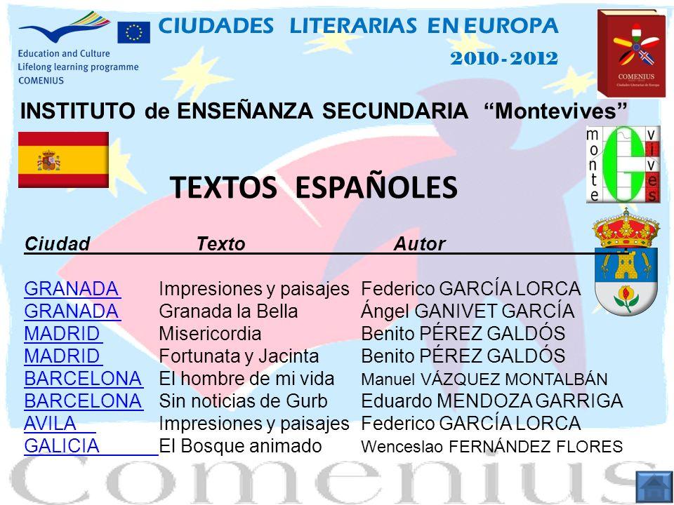 INSTITUTO de ENSEÑANZA SECUNDARIA Montevives 2010 - 2012 CIUDADES LITERARIAS EN EUROPA TEXTOS ESPAÑOLES Ciudad Texto Autor.