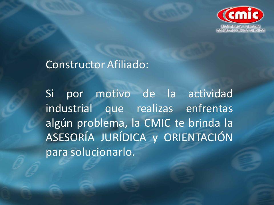 Constructor Afiliado: Si por motivo de la actividad industrial que realizas enfrentas algún problema, la CMIC te brinda la ASESORÍA JURÍDICA y ORIENTACIÓN para solucionarlo.