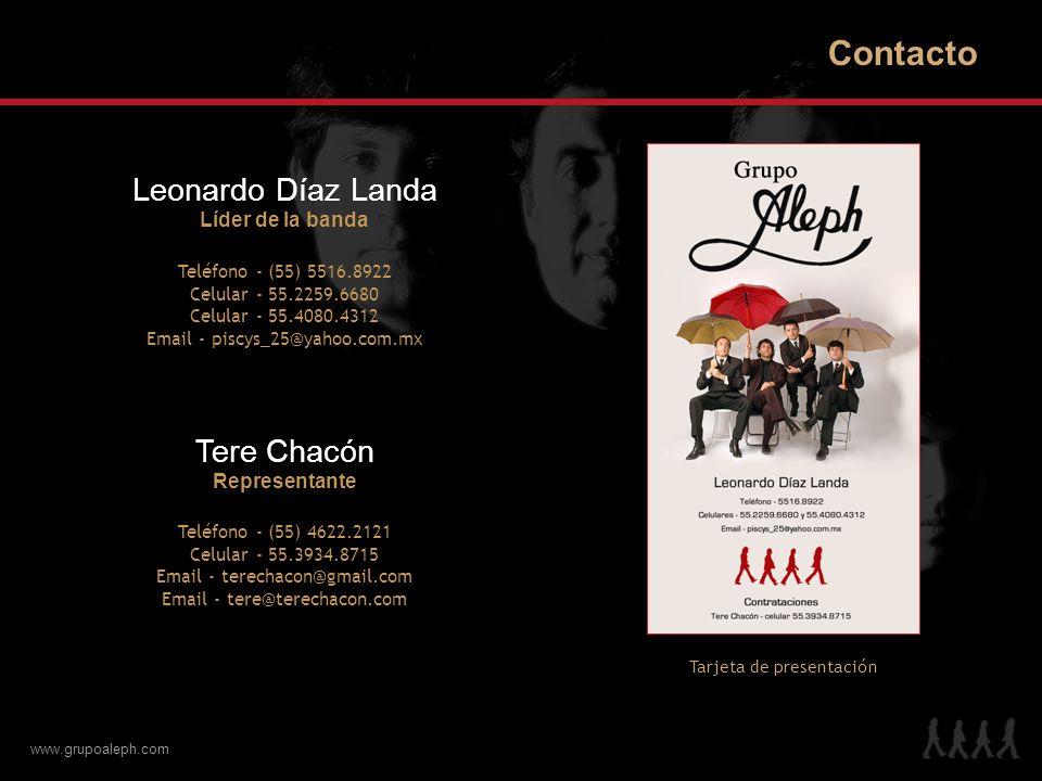 www.grupoaleph.com Contacto Tarjeta de presentación Leonardo Díaz Landa Líder de la banda Teléfono - (55) 5516.8922 Celular - 55.2259.6680 Celular - 5
