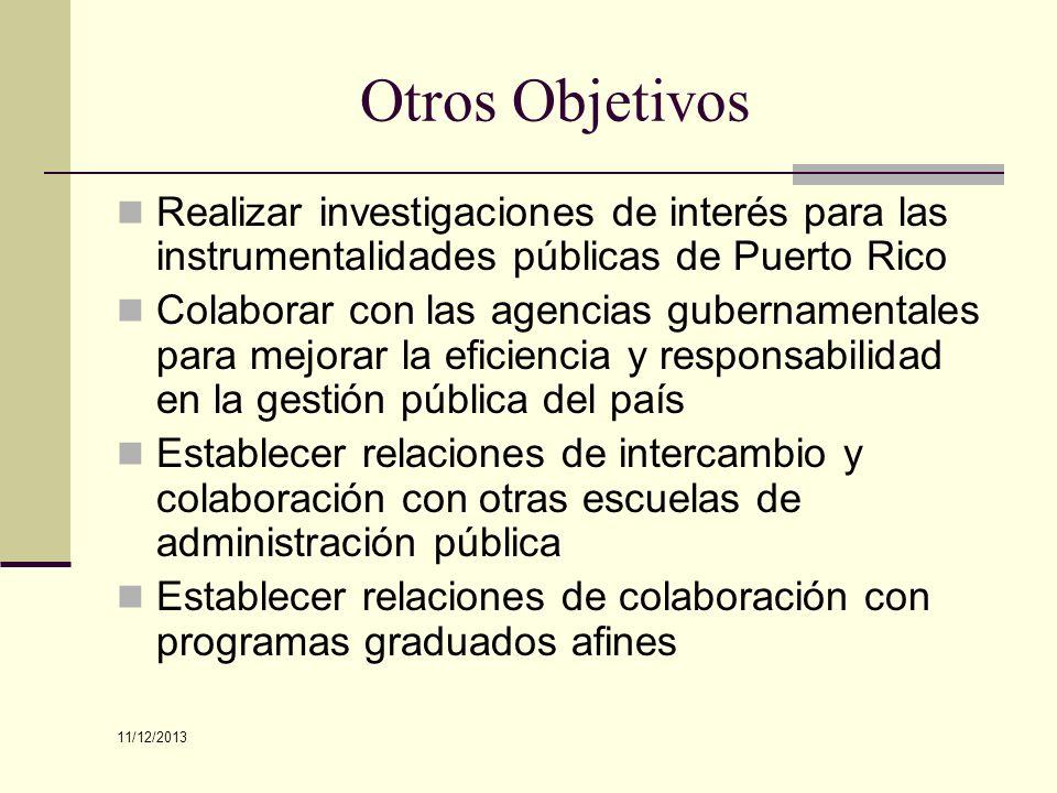 Otros Objetivos Realizar investigaciones de interés para las instrumentalidades públicas de Puerto Rico Colaborar con las agencias gubernamentales par