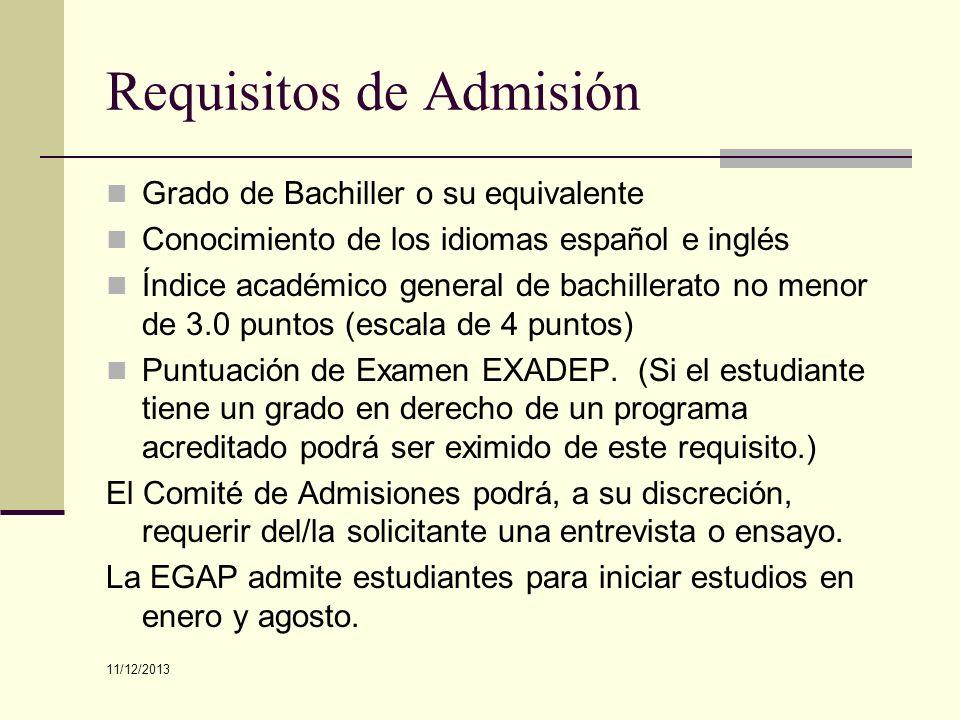 Requisitos de Admisión Grado de Bachiller o su equivalente Conocimiento de los idiomas español e inglés Índice académico general de bachillerato no me