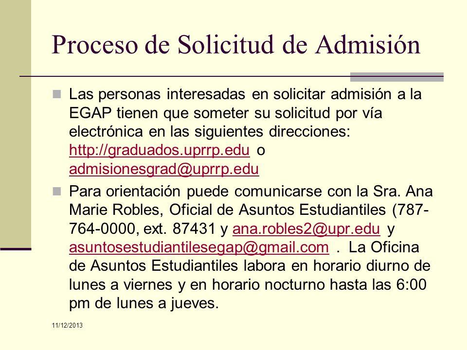 Proceso de Solicitud de Admisión Las personas interesadas en solicitar admisión a la EGAP tienen que someter su solicitud por vía electrónica en las s
