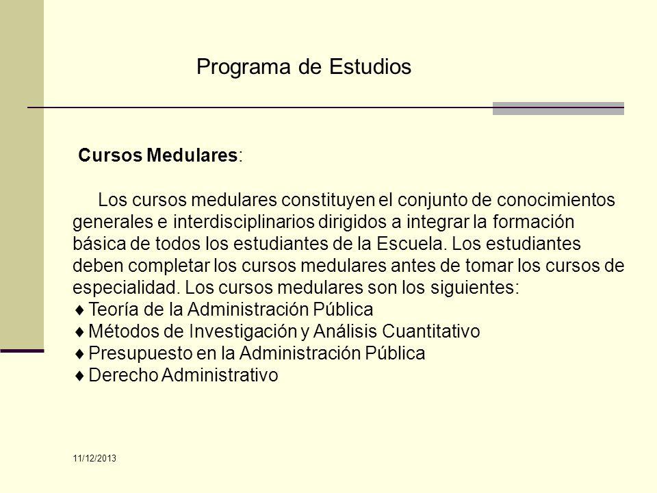 Programa de Estudios Cursos Medulares: Los cursos medulares constituyen el conjunto de conocimientos generales e interdisciplinarios dirigidos a integ
