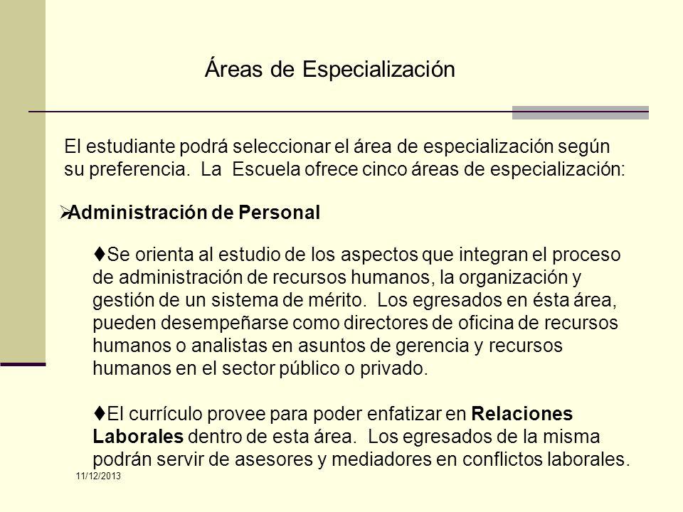 Áreas de Especialización El estudiante podrá seleccionar el área de especialización según su preferencia. La Escuela ofrece cinco áreas de especializa