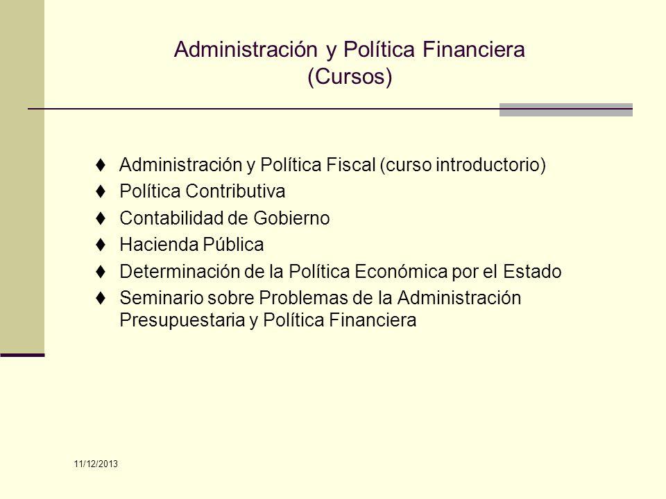 Administración y Política Financiera (Cursos) Administración y Política Fiscal (curso introductorio) Política Contributiva Contabilidad de Gobierno Ha