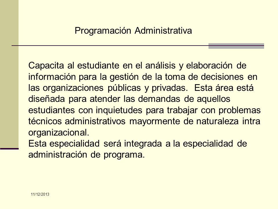 Programación Administrativa Capacita al estudiante en el análisis y elaboración de información para la gestión de la toma de decisiones en las organiz
