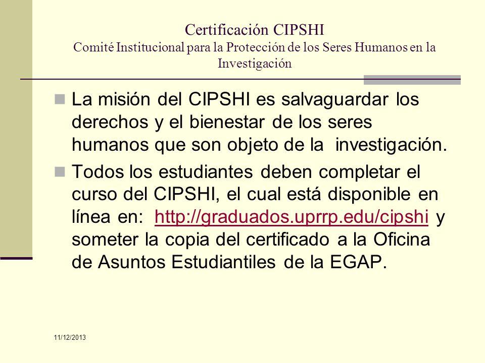 Certificación CIPSHI Comité Institucional para la Protección de los Seres Humanos en la Investigación La misión del CIPSHI es salvaguardar los derecho