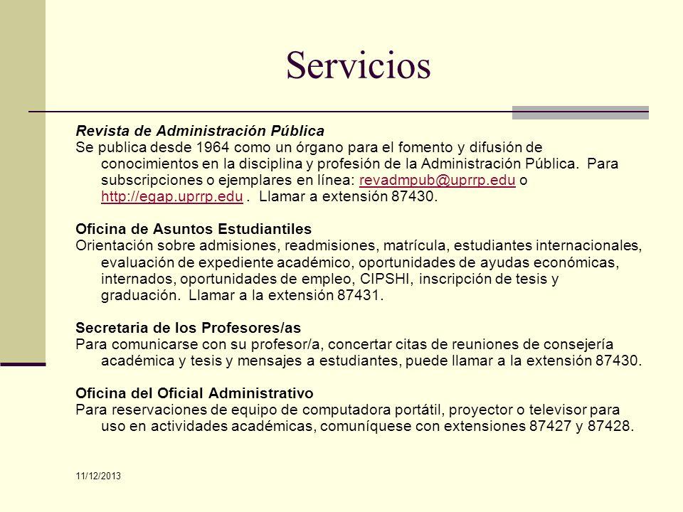 Servicios Revista de Administración Pública Se publica desde 1964 como un órgano para el fomento y difusión de conocimientos en la disciplina y profes
