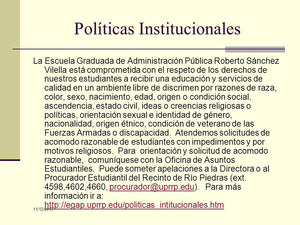 Políticas Institucionales La Escuela Graduada de Administración Pública Roberto Sánchez Vilella está comprometida con el respeto de los derechos de nu
