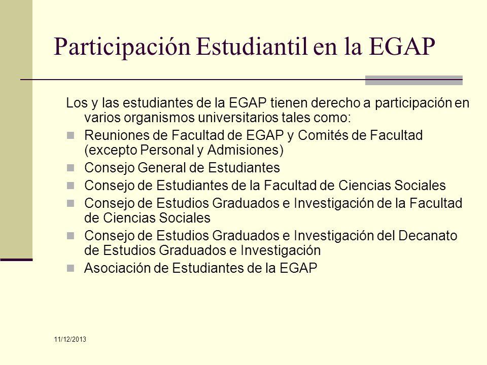 Participación Estudiantil en la EGAP Los y las estudiantes de la EGAP tienen derecho a participación en varios organismos universitarios tales como: R