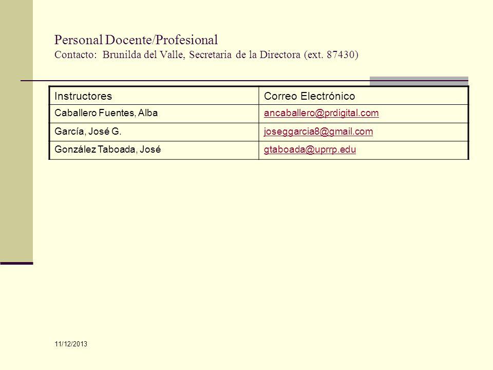 Personal Docente/Profesional Contacto: Brunilda del Valle, Secretaria de la Directora (ext. 87430) InstructoresCorreo Electrónico Caballero Fuentes, A
