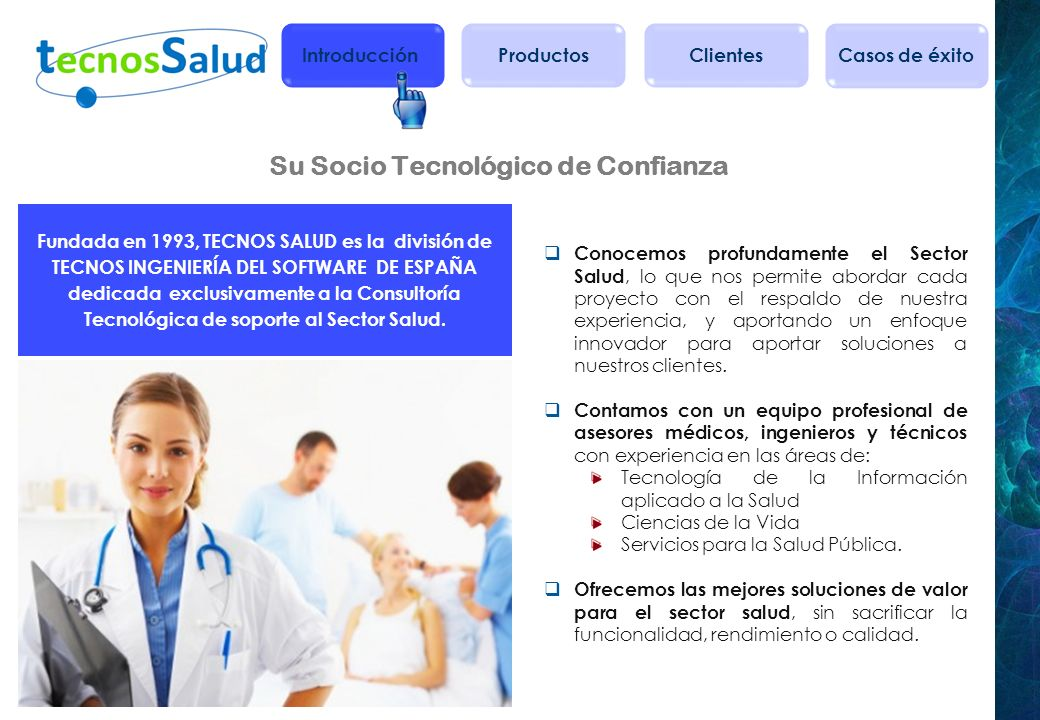 Sobre Nosotros Ofrecemos una amplia cartera de soluciones con soporte tecnológico exclusivamente diseñadas para el Sector Salud en los ámbitos público y privado.
