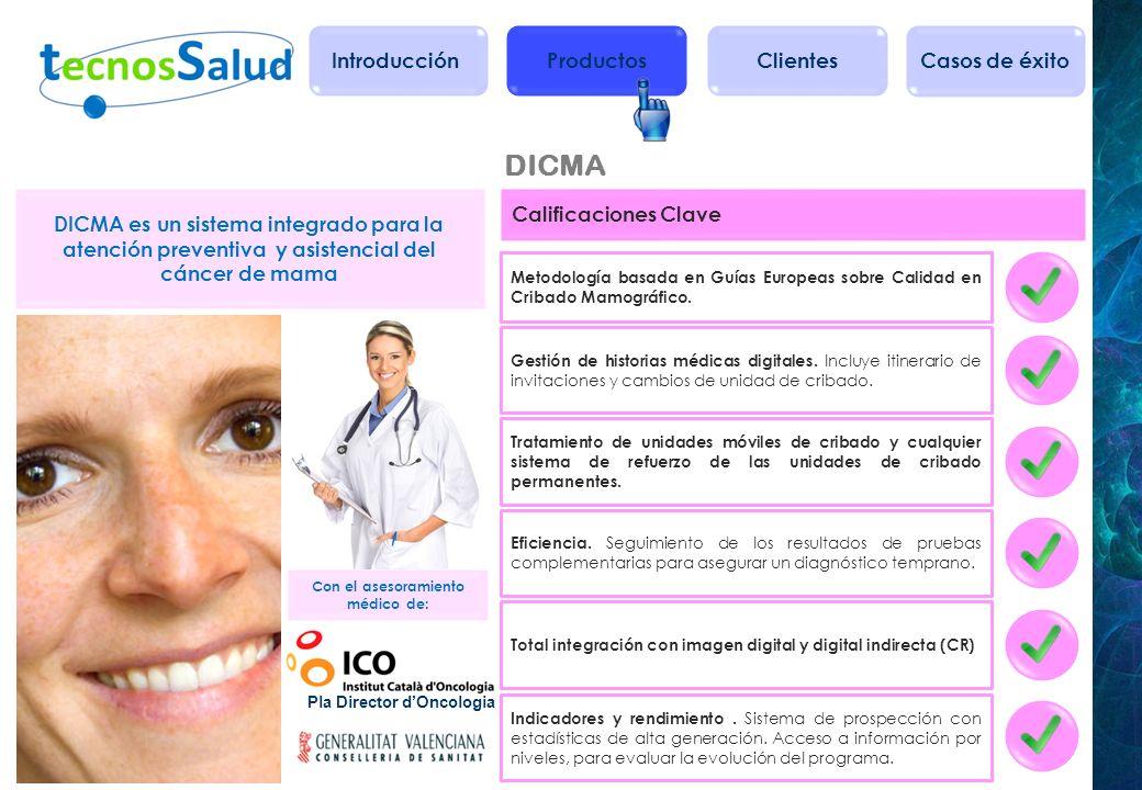DICMA Metodología basada en Guías Europeas sobre Calidad en Cribado Mamográfico. Calificaciones Clave Gestión de historias médicas digitales. Incluye