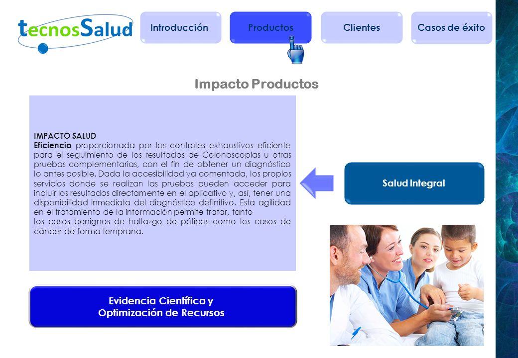 Salud Integral IMPACTO SALUD Eficiencia proporcionada por los controles exhaustivos eficiente para el seguimiento de los resultados de Colonoscopias u