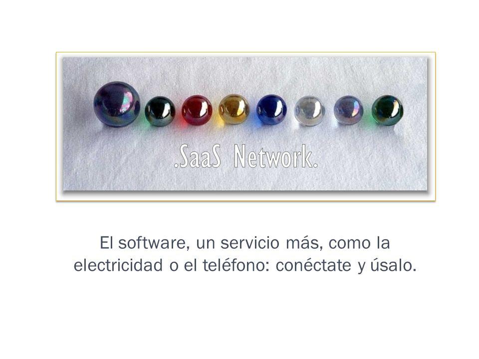 El software, un servicio más, como la electricidad o el teléfono: conéctate y úsalo.