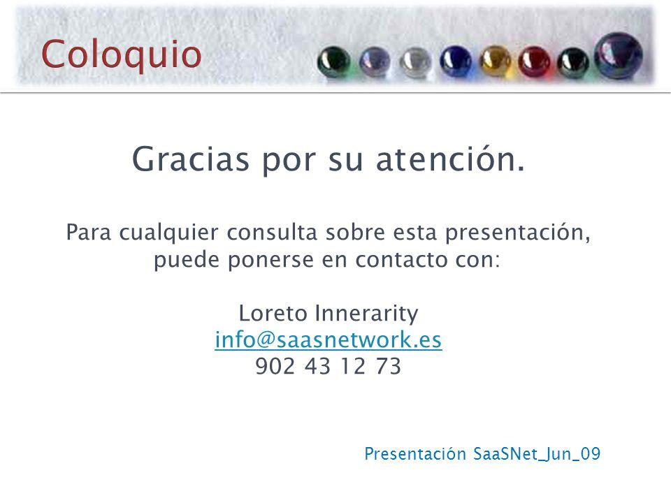 Presentación SaaSNet_Jun_09 Gracias por su atención.