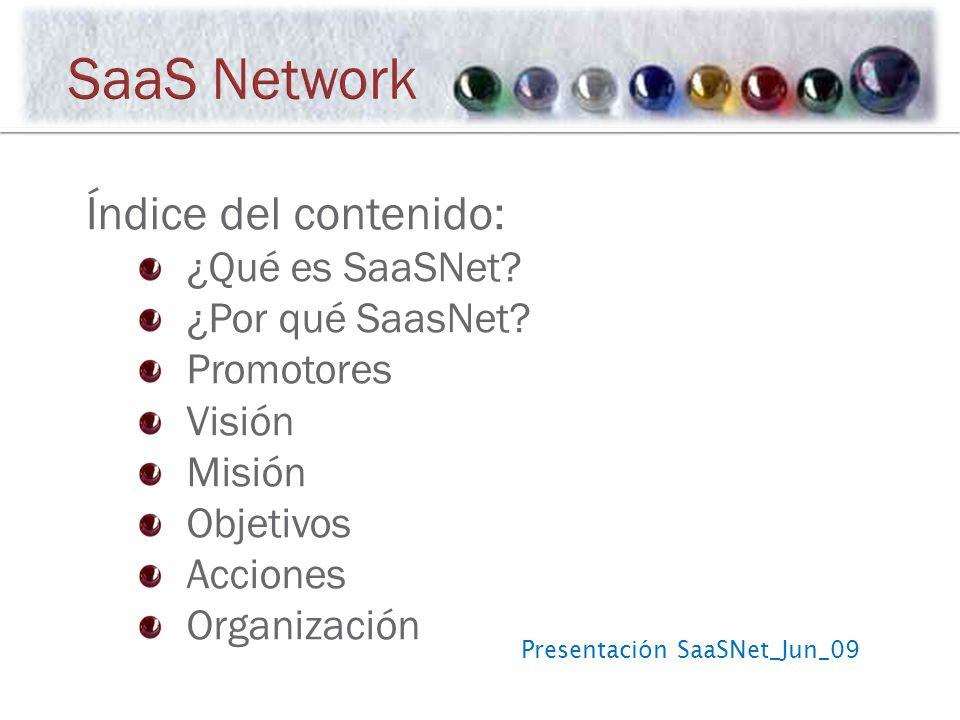 Presentación SaaSNet_Jun_09 Índice del contenido: ¿Qué es SaaSNet.