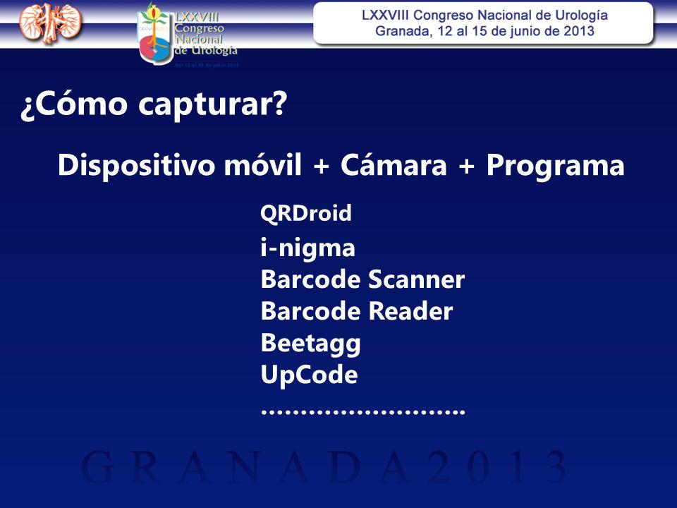 ¿Cómo capturar? Dispositivo móvil + Cámara + Programa QRDroid i-nigma Barcode Scanner Barcode Reader Beetagg UpCode ……………………..