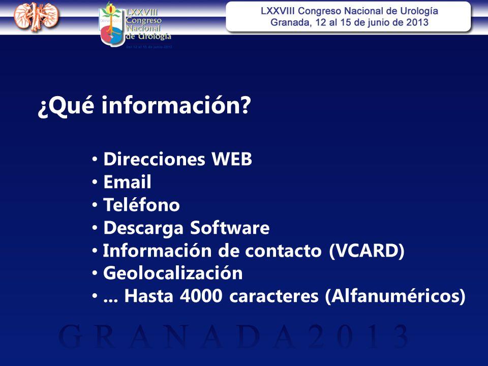 ¿Qué información? Direcciones WEB Email Teléfono Descarga Software Información de contacto (VCARD) Geolocalización... Hasta 4000 caracteres (Alfanumér