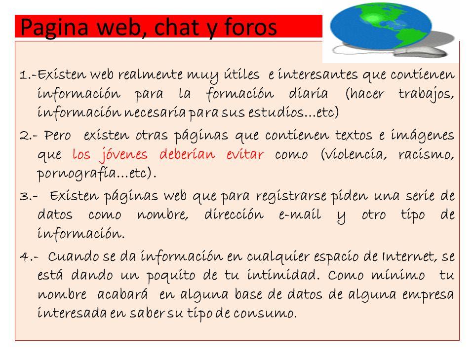 Pagina web, chat y foros 5.- Cuando se abre una cuenta de correo @, se debe escoger una contraseña que no sea fácil de descifrar.