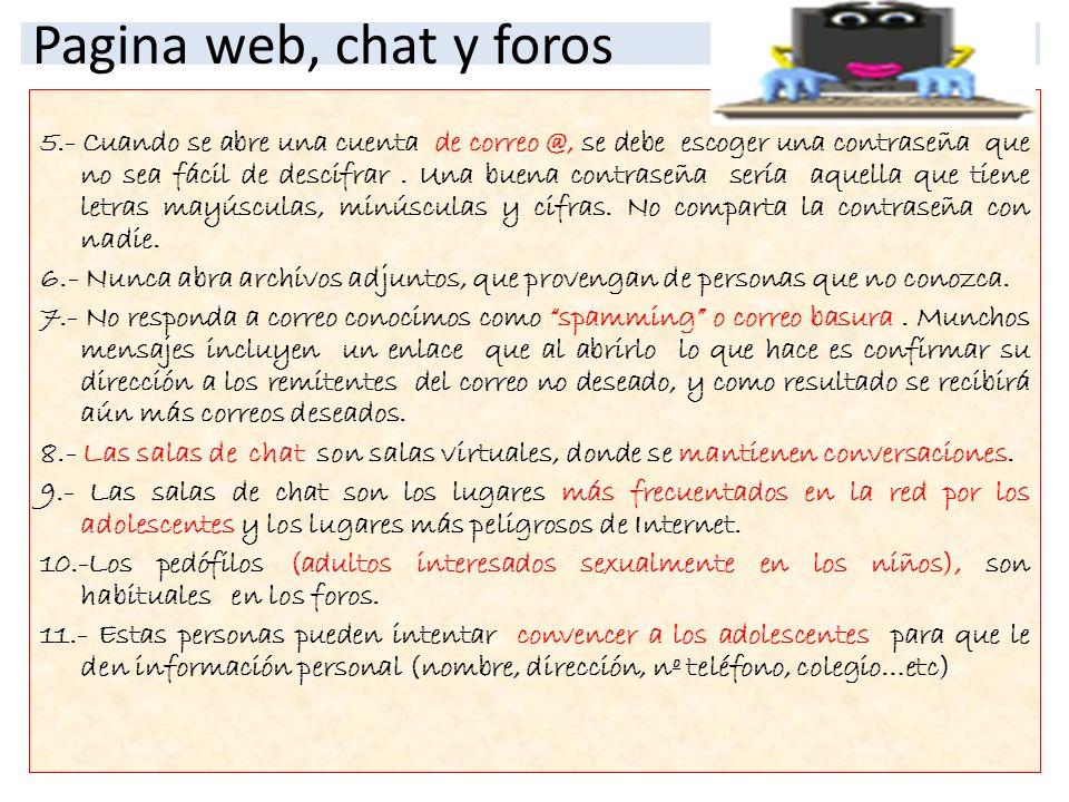 Pagina web, chat y foros 12.- Una vez facilitada la información, el adolescente y su familia corre el riesgo de robos, secuestros, acoso sexual..etc.