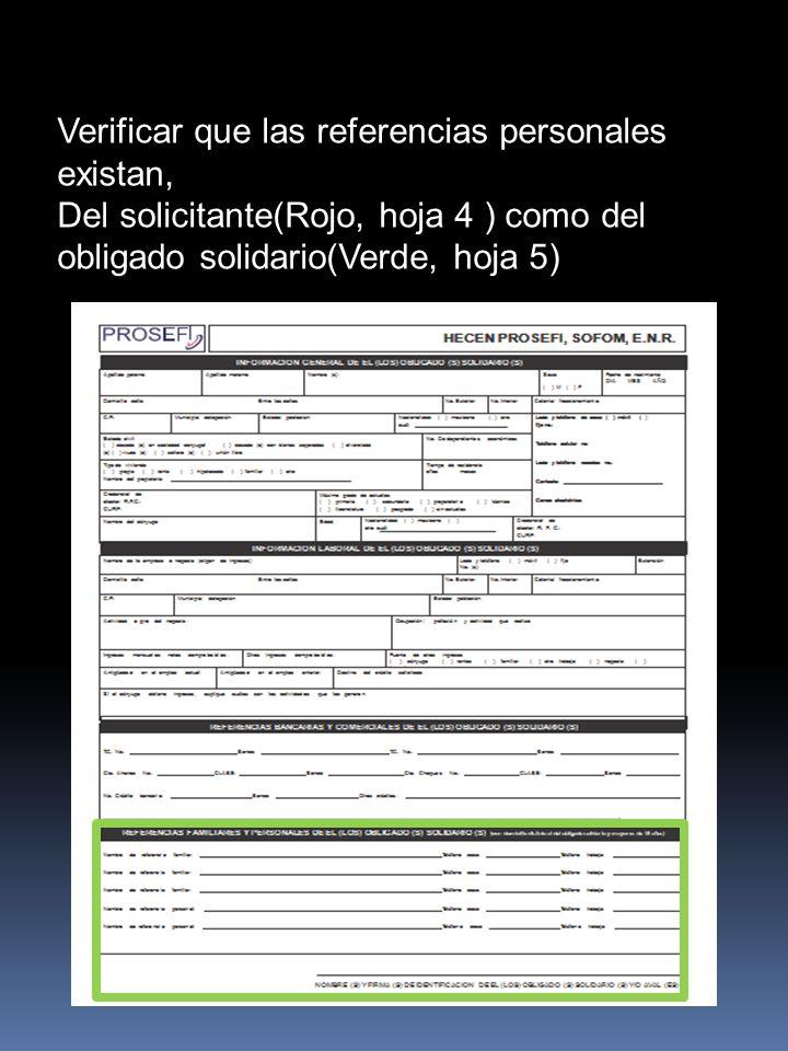 Verificar que las referencias personales existan, Del solicitante(Rojo, hoja 4 ) como del obligado solidario(Verde, hoja 5)
